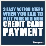 3 Easy Action Steps When You Fail To Meet Your Minimum Credit Card Payment