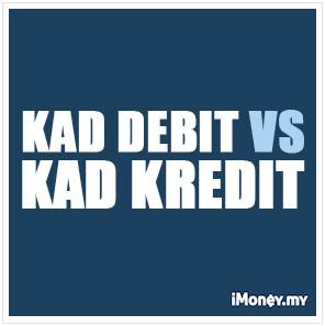 Perbandingan Kad Debit Vs Kad Kredit