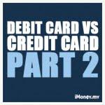 Debit Card vs Credit Card Part 2