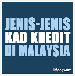 Jenis Jenis Kad Kredit Di Malaysia