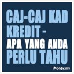Caj-Caj Kad Kredit – Apa Yang Anda Perlu Tahu