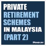 Private Retirement Schemes in Malaysia - Part 2
