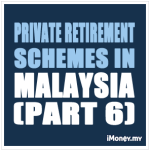 PRS (Part 6): Private Retirement Schemes in Malaysia – The Benefits