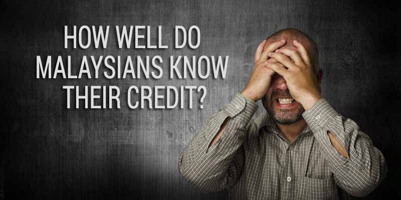 Credit Survey: How Well Do Malaysians Know Their Credit?